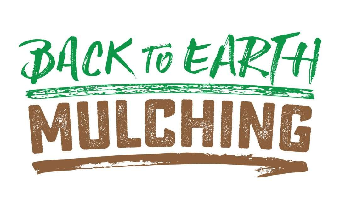 Back to Earth Mulching